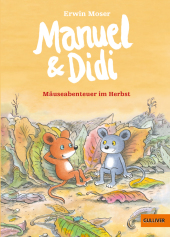 Manuel & Didi - Mäuseabenteuer im Herbst