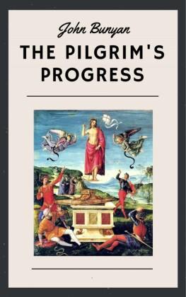 John Bunyan: The Pilgrim's Progress (English Edition)