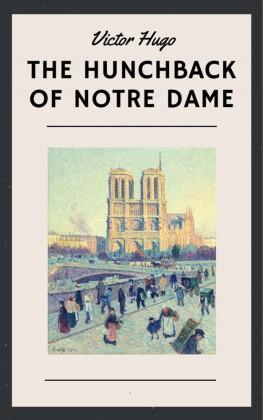 Victor Hugo: The Hunchback of Notre Dame