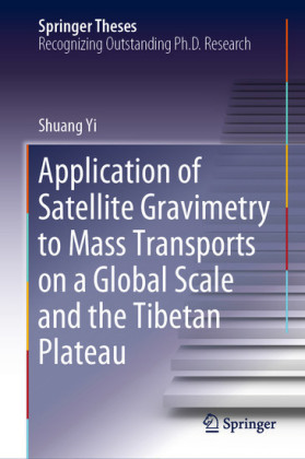 Application of Satellite Gravimetry to Mass Transports on a Global Scale and the Tibetan Plateau