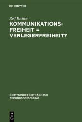 Kommunikationsfreiheit = Verlegerfreiheit?