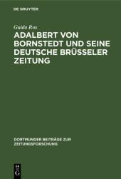 Adalbert von Bornstedt und seine Deutsche Brüsseler Zeitung