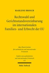 Rechtswahl und Gerichtsstandsvereinbarung im internationalen Familien- und Erbrecht der EU