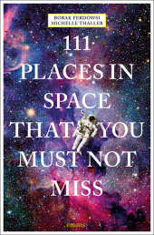 111 Places in Space That You Must Not Miss