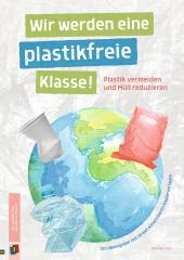 Wir werden eine plastikfreie Klasse! Cover
