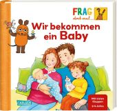 Frag doch mal ... die Maus!: Wir bekommen ein Baby Cover