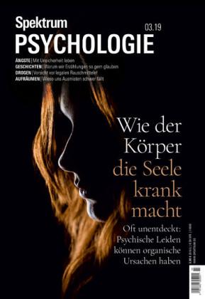 Spektrum Psychologie 3/2019 - Wie der Körper die Seele krank macht