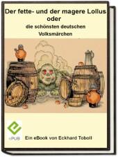 Der fette- und der magere Lollus oder die schönsten deutschen Volksmärchen