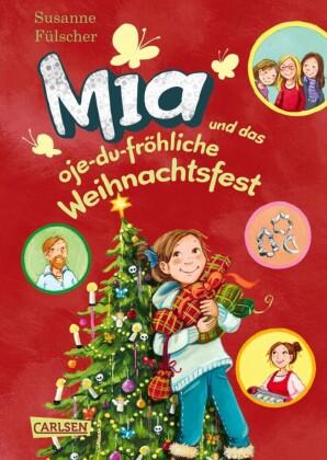 Mia 12: Mia und das oje-du-fröhliche Weihnachtsfest