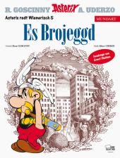 Es Brojeggd;Die Trabantenstadt, wienerische Ausgabe