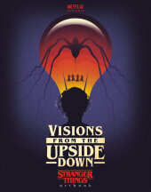 Visions from the Upside Down: Stranger Things Artbook