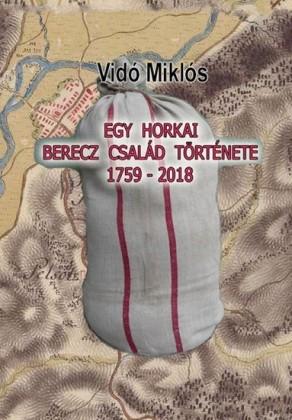 Egy horkai Berecz család története 1759-2018