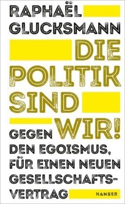 Die Politik sind wir!