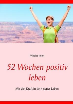 52 Wochen positiv leben