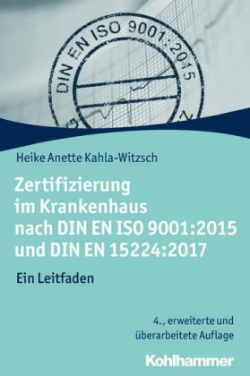 Zertifizierung im Krankenhaus nach DIN EN ISO 9001:2015 und DIN EN 15224:2017