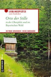 Orte der Stille in der Oberpfalz und im Bayerischen Wald