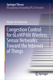 Congestion Control for 6LoWPAN Wireless Sensor Networks: Toward the Internet of Things