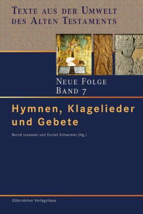 Hymnen, Klagelieder und Gebete