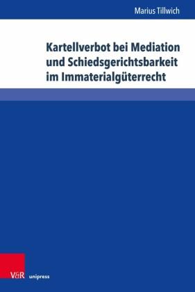Kartellverbot bei Mediation und Schiedsgerichtsbarkeit im Immaterialgüterrecht