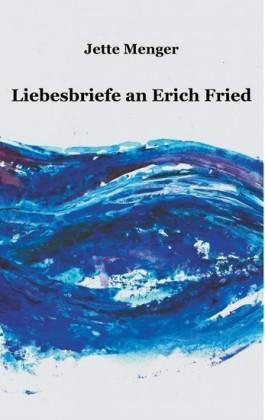 Liebesbriefe an Erich Fried