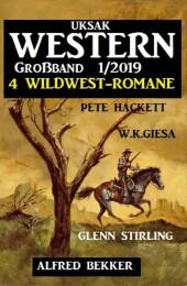 Uksak Western Großband 1/2019 - Vier Wildwest-Romane
