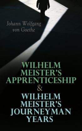 Wilhelm Meister's Apprenticeship & Wilhelm Meister's Journeyman Years