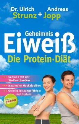 Geheimnis Eiweiß - Die Protein Diät