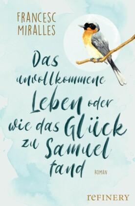 Das unvollkommene Leben oder wie das Glück zu Samuel fand