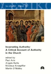 Incarnating Authority: A Critical Account of Authority in the Church