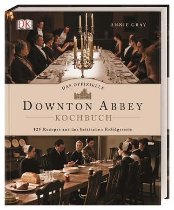 Das offizielle Downton Abbey Kochbuch