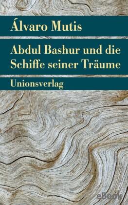 Abdul Bashur und die Schiffe seiner Träume