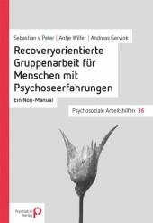 Recoveryorientierte Gruppenarbeit für Menschen mit Psychoseerfahrungen