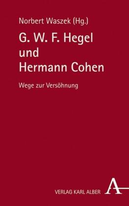 G. W. F. Hegel und Hermann Cohen
