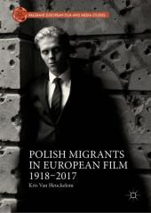 Polish Migrants in European Film 1918-2017