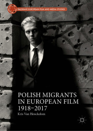 Polish Migrants in European Film 1918-2017