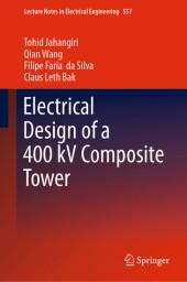 Electrical Design of a 400 kV Composite Tower