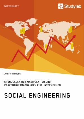 Social Engineering. Grundlagen der Manipulation und Präventionsmaßnahmen für Unternehmen