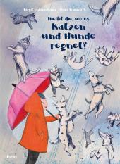 Weißt du, wo es Katzen und Hunde regnet?
