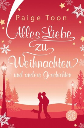 Alles Liebe zu Weihnachten und andere Geschichten