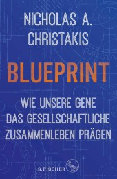 Blueprint - Wie unsere Gene das gesellschaftliche Zusammenleben prägen