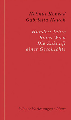 Hundert Jahre Rotes Wien