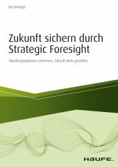 Zukunft sichern durch Strategic Foresight