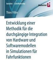 Entwicklung einer Methodik für die durchgängige Integration von Hardware und Softwaremodellen in Simulationen für Fahrfunktionen