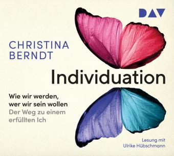 Individuation Wie wir werden, wer wir sein wollen. Der Weg zu einem erfüllten Ich, 4 Audio-CD