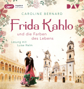 Frida Kahlo und die Farben des Lebens, 1 MP3-CD Cover