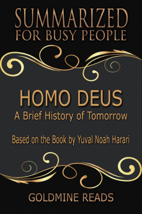 Homo Deus - Summarized for Busy People