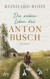 Die sieben Leben des Anton Busch
