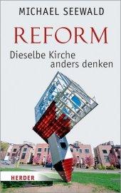 Reform - Dieselbe Kirche anders denken Cover