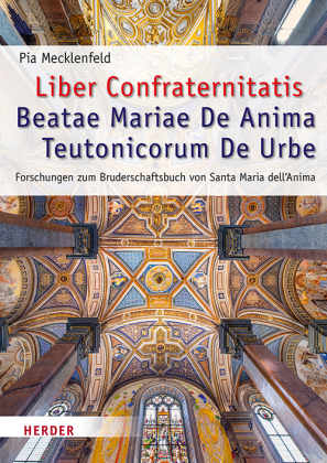 Liber Confraternitatis Beatae Mariae De Anima Teutonicorum De Urbe