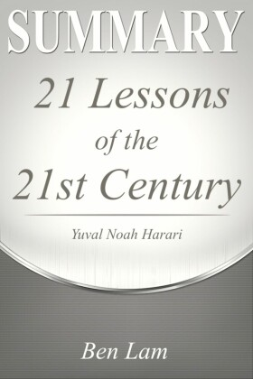 Summary of 21Lessons for the 21st Century by Yuval Noah Harari